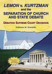 Lemon V. Kurtzman and the Separation of Church and State Debate