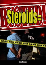Steroids = Busted! | Rich Mintzer |
