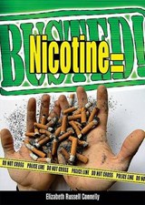Nicotine Equals Busted! | Elizabeth Russell Connelly |