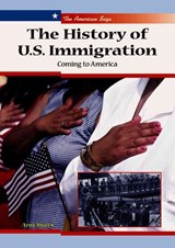 The History of U.S. Immigration | Ann Byers |