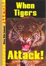 When Tigers Attack! | Richard Marshall Gaines |