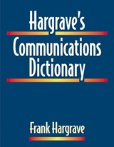 Hargrave's Communications Dictionary | Frank Hargrave |