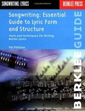 Songwriting Essential Guide to Lyric Form and Structure | Pat Pattison |