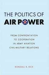 The Politics of Air Power | Rondall R. Rice |