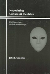 Negotiating Cultures And Identities | John L. Caughey |