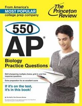 The Princeton Review 550 AP Biology Practice Questions | auteur onbekend |