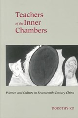 Teachers of the Inner Chambers | Dorothy Ko |
