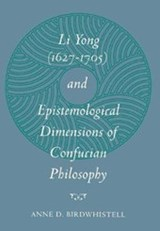 Li Yong (1627-1705) and Epistemological Dimensions of Confucian Philosophy | Anne D. Birdwhistell |