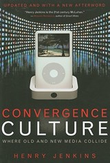 Convergence Culture | Henry Jenkins |
