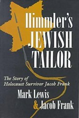 Himmler's Jewish Tailor | Mark Lewis & Jacob Frank |