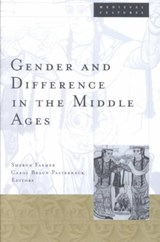 Gender and Difference in the Middle Ages | Sharon Farmer |
