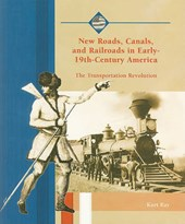 New Roads, Canals, and Railroads in Early-19th-Century America