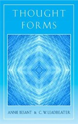 Thought Forms | Besant, Annie Wood ; Leadbeater, C. W. |