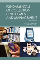 Fundamentals of Collection Development and Management | Peggy Johnson |