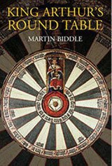 King Arthur's Round Table | Biddle, Martin ; Badham, Sally |