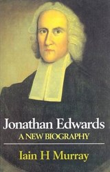 Jonathan Edwards | Iain H. Murray |
