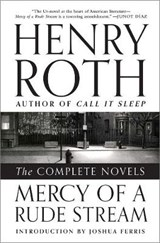 Mercy of a Rude Stream - The Complete Novels | Henry Roth |