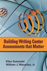 Building Writing Center Assessments That Matter | Ellen Schendel |