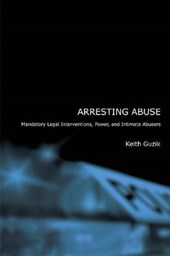 Arresting Abuse - Mandatory Legal Interventions, Power and Intimate Abusers