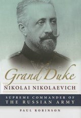 Grand duke nikolai nikolaevich | Paul Robinson |