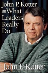 John P. Kotter on What Leaders Really Do | John P. Kotter |