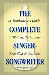 The Complete Singer-Songwriter | Jeffrey Pepper Rodgers |