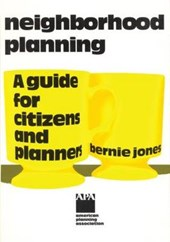 Neighborhood Planning a Guide for Citizens and Planners