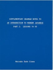 Supplementary Grammar Notes to an Introduction to Modern Japanese/ Part 2 Lessons 16-30