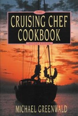 Cruising Chef Cookbook, 2nd Ed. | Michael Greenwald |