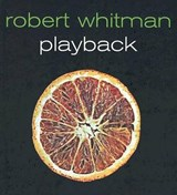 Robert Whitman Playback [With DVD] | auteur onbekend |