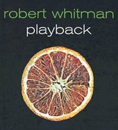 Robert Whitman Playback [With DVD]