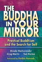 The Buddha in Your Mirror | Hochswender, Woody ; Martin, Greg ; Morino, Ted |