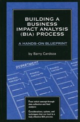 Building a Business Impact Analysis Bia Process | Barry A. Cardoza |
