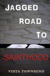 Jagged Road to Sainthood
