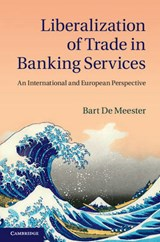 Liberalization of Trade in Banking Services | Bart De Meester |