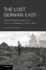 The Lost German East | Andrew Demshuk |