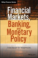 Financial Markets, Banking, and Monetary Policy | Thomas D. Simpson |