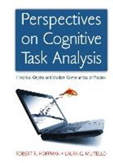 Perspectives on Cognitive Task Analysis | Hoffman, Robert R. ; Militello, Laura G. |