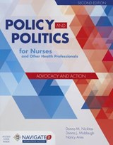 Policy and Politics for Nurses and Other Health Professionals | Donna M. Nickitas |