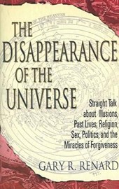 The Disappearance Of The Universe | Gary R. Renard |