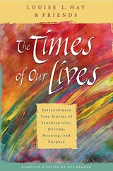 The Times of Our Lives | Louise Hay |
