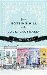 From Notting Hill With Love...Actually | Ali Mcnamara |