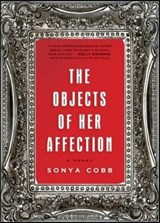 The Objects of Her Affection | Sonya Cobb |