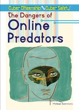 The Dangers of Online Predators | Michael A. Sommers |