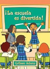 La Escuela Es Divertida! = School Is Fun!