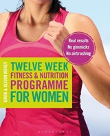 Twelve Week Fitness and Nutrition Programme for Women | Gavin Morey |