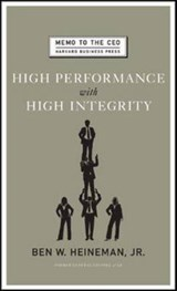 High Performance with High Integrity | Heineman, Ben W., Jr. |