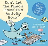 Don't Let the Pigeon Finish This Activity Book! | Mo Willems |