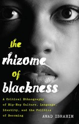 The Rhizome of Blackness | Awad Ibrahim |
