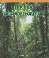 Life in a Rain Forest Ecosystem | Janey Levy |